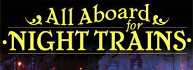 2013-2014 Night Trains Season begins November 30th