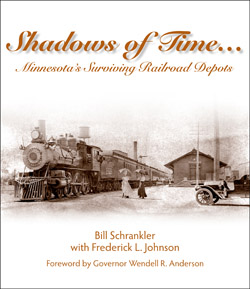 Shadows of Time... Minnesota's Surviving Railroad Depots